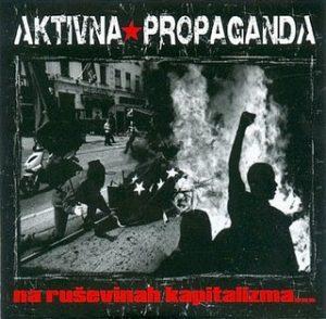 AKTIVNA PROPAGANDA - (2004) - Na ruševinah kapitalizma - Front