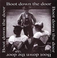 BOOT DOWN THE DOOR 2nd 7'' (1)