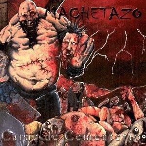 Machetazo - Carne de cementerio