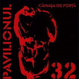 Pavilionul 32 - 2005 - Camasa De Forta - Front