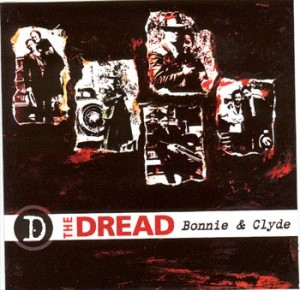 THE DREAD Bonnie And Clyde