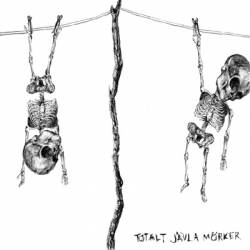 Totalt Javla Morker - They Fear The Reclaim