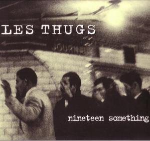 les thugs nineteen_something_front